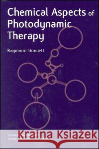 Chemical Aspects of Photodynamic Therapy Raymond Bonnett 9789056992484