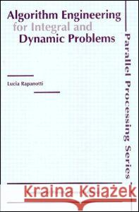 Algorithm Engineering for Integral and Dynamic Problems Lucia Rapanotti Rapanotti Rapanotti 9789056993283