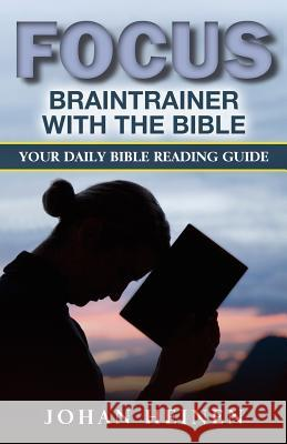 Focus Braintrainer with the Bible: Your Daily Bible Reading Guide for a Blessed, Insightful, and Meaningful Bible Study Johan Heinen   9789057193224