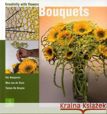 Creativity with Flowers: Bouquets Per Benjamin 9789058561886