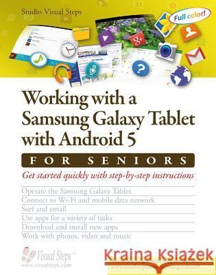 Working with a Samsung Galaxy Tablet with Android 5 for Seniors: Get Started Quickly with Step-By-Step Instructions Studio Visual Steps 9789059054417