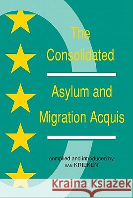 The Consolidated Asylum and Migration Acquis: The Eu Directives in an Expanded Europe Peter J. Va 9789067041805