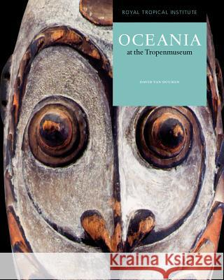 Oceania at the Tropenmuseum Steven Vink David Va 9789068327526