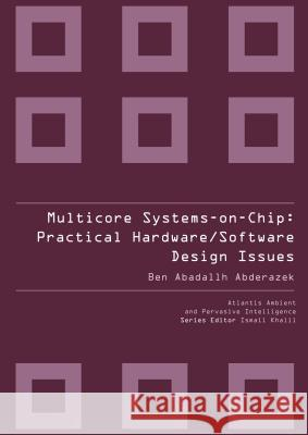 Multicore Systems On-Chip: Practical Software/Hardware Design  9789078677222