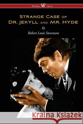 Strange Case of Dr. Jekyll and Mr. Hyde (Wisehouse Classics Edition) Robert Louis Stevenson 9789176370568