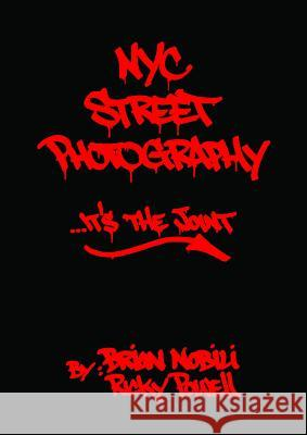 NYC Street Photography: It's the Joint Ricky Powell Brian Nobili 9789188369079
