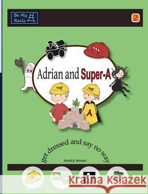 Adrian and Super-A Get Dressed and Say No Way Jessica Jensen   9789198224818