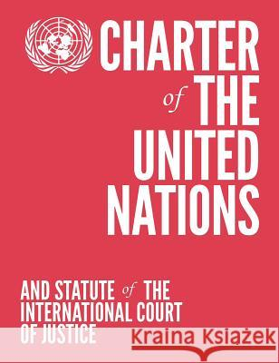 Charter of the United Nations and Statute of the International Court of Justice (Colour Edition - Coral) United Nations 9789211012897