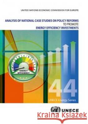 Analysis of National Case Studies on Policy Reforms to Promote Energy Efficiency Investments United Nations 9789211170955