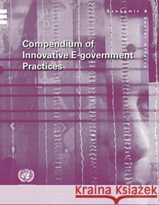 Compendium of Innovative E-Government Practices United Nations Department of Economic an 9789211232004