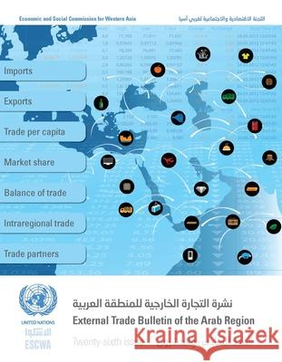 External Trade Bulletin of the Arab Region, Twenty-Sixth Issue United Nations Publications 9789211284058