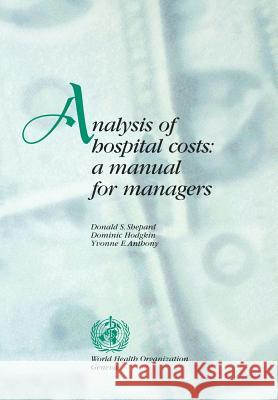 Analysis of Hospital Costs D. S. Shepard D. Hodgkin Y. E. Anthony 9789241545280