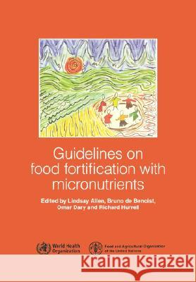Guidelines on Food Fortification with Micronutrients Lindsay Allen Who                                      Fao 9789241594011