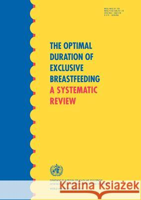 The Optimal Duration of Exclusive Breastfeeding : A Systematic Review Health Organi Worl 9789241595643