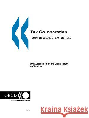 Tax Co-Operation: Towards a Level Playing Field OECD 9789264024076