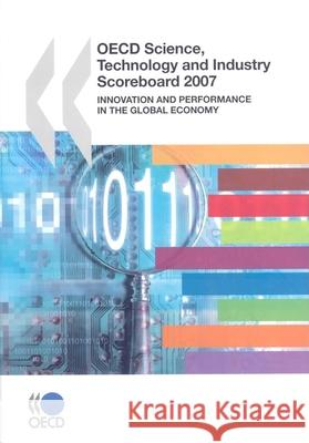 OECD Science, Technology and Industry Scoreboard 2007: Innovation and Performance in the Global Economy  9789264037885