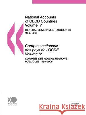 National Accounts of OECD Countries: Volume IV: General Government Accounts, 1995-2006, 2007 Edition Oecd Publishing 9789264041448
