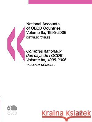 National Accounts of OECD Countries 2008, Volume Iia, Detailed Tables Publishing Oec 9789264075597