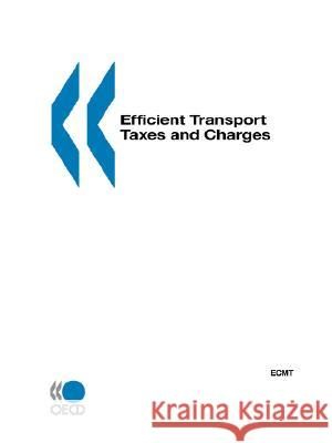 Efficient Transport Taxes and Charges By Oecd Pu Publishe 9789282112700