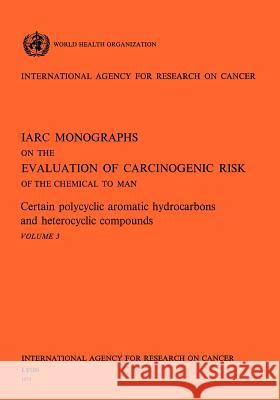 Certain Polycyclic Aromatic Hydrocarbons and Heterocyclic Compounds Iarc                                     Health Organi Worl 9789283212034