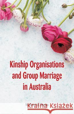 Kinship Organisations and Group Marriage in Australia Northcote W. Thomas 9789352970223