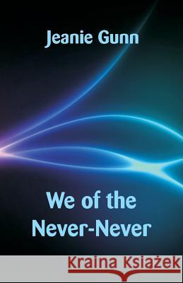 We of the Never-Never Jeanie Gunn 9789352970544
