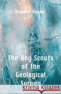 The Boy Scouts of the Geological Survey Robert Shaler 9789352972845