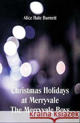 Christmas Holidays at Merryvale the Merryvale Boys Alice Hale Burnett 9789352974580