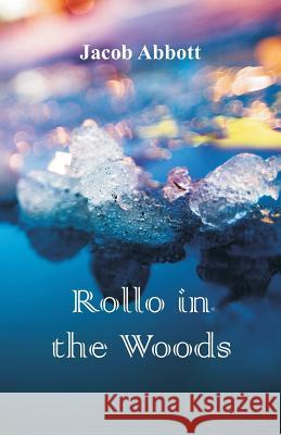 Rollo in the Woods Jacob Abbott 9789352976805