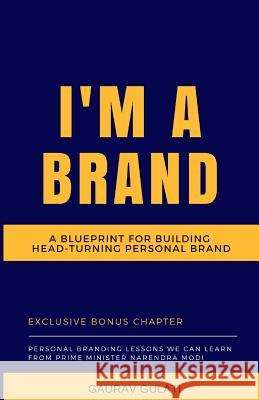I'm a Brand: A Blueprint for Building Head-Turning Personal Brand Gaurav Gulati 9789353113629