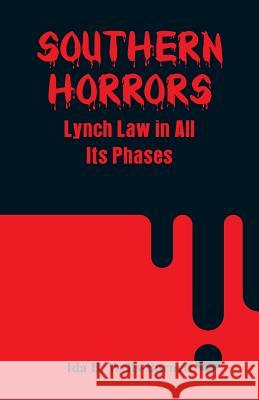 Southern Horrors: Lynch Law in All Its Phases Ida B. Wells-Barnett 9789353291372