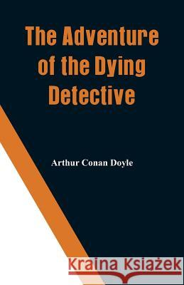 The Adventure of the Dying Detective Arthur Conan Doyle 9789353291549