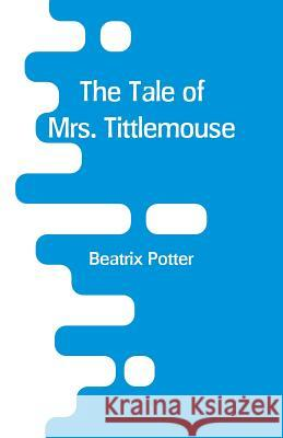 The Tale of Mrs. Tittlemouse Beatrix Potter 9789353293338