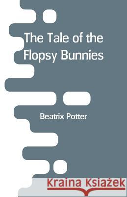 The Tale of the Flopsy Bunnies Beatrix Potter 9789353293352