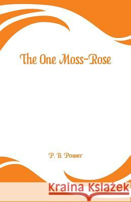 The One Moss-Rose P. B. Power 9789353294588