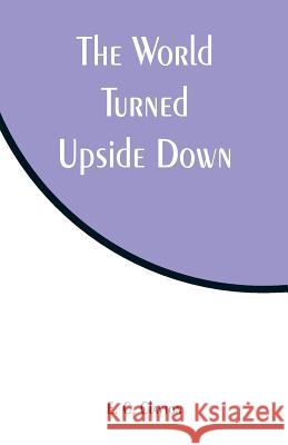 The World Turned Upside Down E. C. Clayton 9789353295240
