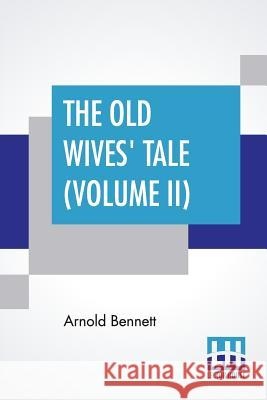 The Old Wives' Tale (Volume II) Arnold Bennett 9789353364014
