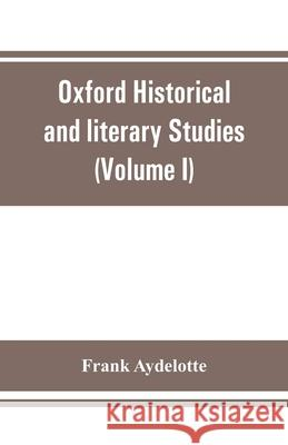 Oxford Historical and literary Studies: Elizabethan rogues and vagabonds (Volume I) Frank Aydelotte 9789353861292 Alpha Edition