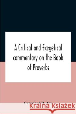 A Critical And Exegetical Commentary On The Book Of Proverbs Crawford H 9789354183034