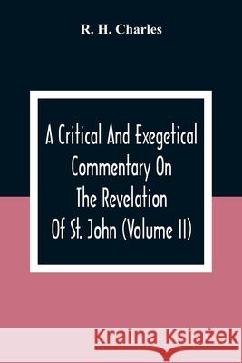 A Critical And Exegetical Commentary On The Revelation Of St. John (Volume II) R. H 9789354309069