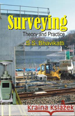 Surveying: Theory and Practice S.S. Bhavikatti   9789380578255