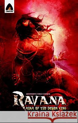Ravana: Roar of the Demon King: A Graphic Novel Abhimanyu Singh Sisodia Sachin Nagar 9789380741178