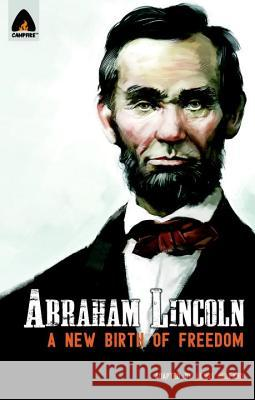Abraham Lincoln: From the Log Cabin to the White House: Campfire Heroes Line Lewis Helfand K. L. Jones 9789380741215 Campfire