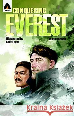 Conquering Everest: The Lives of Edmund Hillary and Tenzing Norgay: A Graphic Novel Lewis Helfand Amit Tamal 9789380741246 Campfire