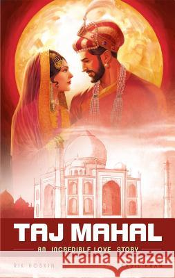 The Taj Mahal: An Incredible Love Story Rik Hoskin Aadil Khan 9789381182598