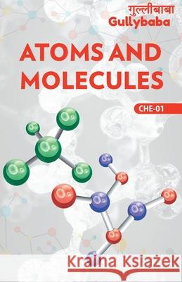 CHE-01 Atoms And Molecules Gullybaba Com Panel 9789382688488