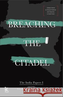 Breaching the Citadel: The India Papers Meghna Guhathakurta 9789384757786