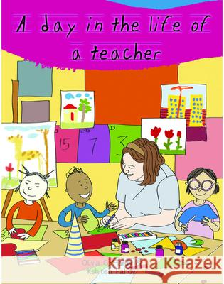 A Day in the Life of Professionals Teacher: Profession Guide for Children Gautam Mehta 9789384841218