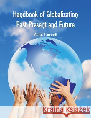Handbook of Globalization: Past, Present and Future Zella Carroll 9789386834980