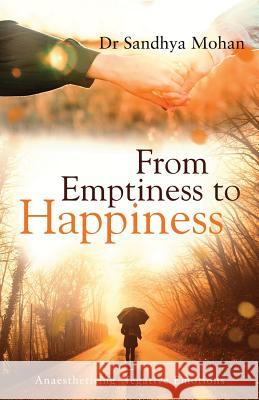 From Emptiness to Happiness Dr Sandhya Mohan 9789387193642